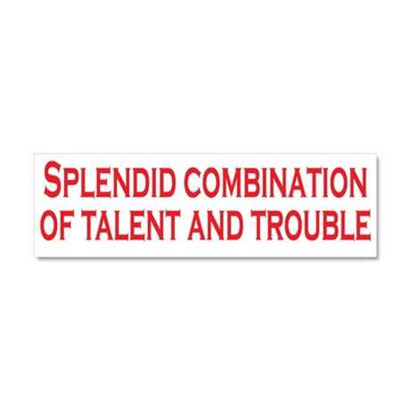 Talent and Trouble Car Magnet 10 x 3
