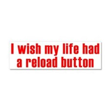 Life's Reload Button Car Magnet 10 x 3