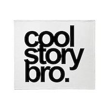 Cool Story Bro Throw Blanket