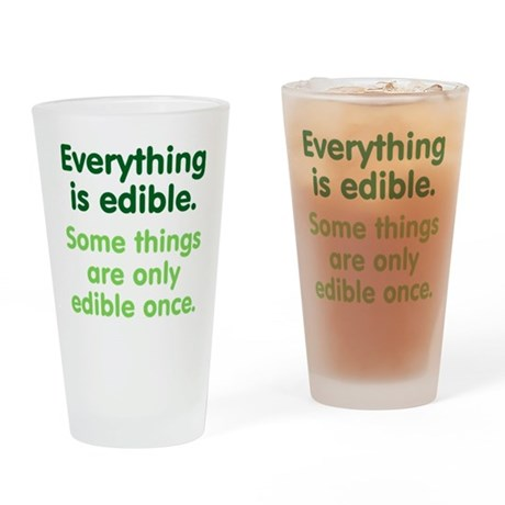 Everything is Edible Drinking Glass