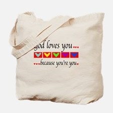 God Loves - You're You Tote Bag
