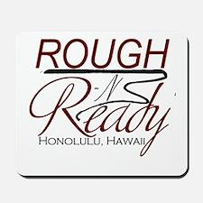 Rough n Ready Mousepad