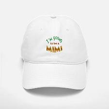 I am going to be a MIMI Baseball Baseball Cap