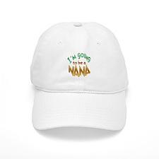 I AM GOING TO BE A NANA Baseball Cap