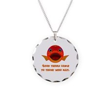 Good Things Come To Those Who Bait Necklace
