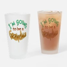 I AM GOING TO BE A GRANDMA Drinking Glass