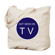 NOT SEEN ON TV Tote Bag