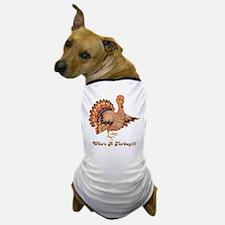 Who's a Turkey Dog T-Shirt