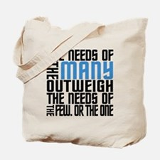 Needs of the Many Tote Bag