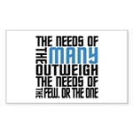 Needs of the Many Sticker (Rectangle 10 pk)