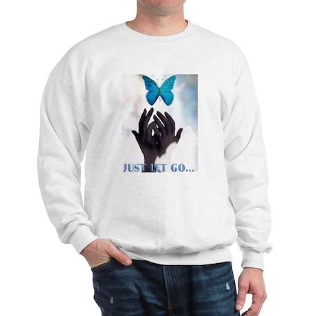 JUST LET GO BUTTERFLY Sweatshirt