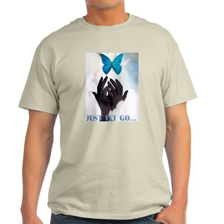 JUST LET GO BUTTERFLY Light T-Shirt