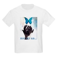 JUST LET GO BUTTERFLY T-Shirt