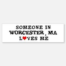 Someone in Worcester Bumper Bumper Bumper Sticker