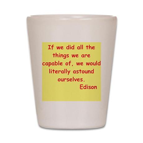 Thomas Edison quotes Shot Glass