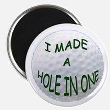 I Made A Hole In One Magnet Magnets