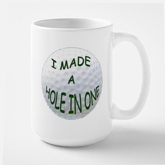 I MADE A HOLE IN ONE Large Mug