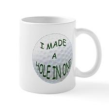 I MADE A HOLE IN ONE Mug
