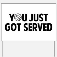 Got served - Volleyball Yard Sign