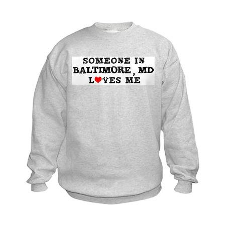 Someone in Baltimore Kids Sweatshirt