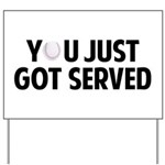 Got served - Baseball Yard Sign