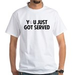 Got served - Baseball White T-Shirt