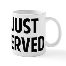 You just got served ! Mug