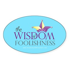 Wisdom of Foolishness (sticker)