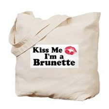 Kiss me I'm a brunette Tote Bag