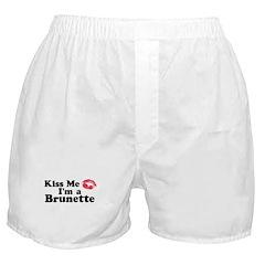 Kiss me I'm a brunette Boxer Shorts