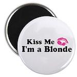 Kiss Me I'm a Blonde Magnet