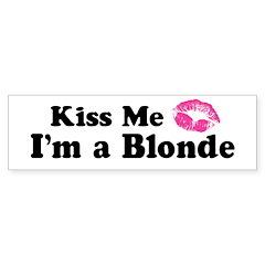 Kiss Me I'm a Blonde Bumper Bumper Sticker