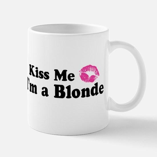 Kiss Me I'm a Blonde  Mug
