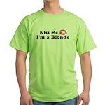 Kiss Me I'm a Blonde Green T-Shirt