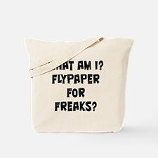 Flypaper for Freaks? Tote Bag