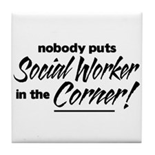 Social Worker Nobody Corner Tile Coaster