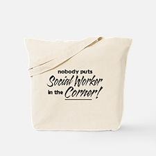 Social Worker Nobody Corner Tote Bag