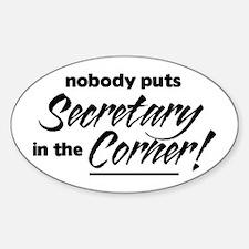Secretary Nobody Corner Decal