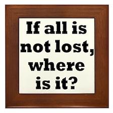 All is Not Lost Framed Tile