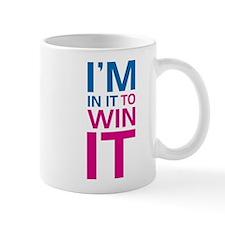 I'm in it to WIN it! Mug