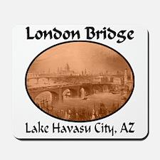 London Bridge, Lake Havasu City, AZ Mousepad