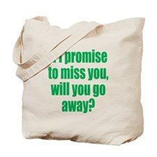 Promise to Miss You Tote Bag