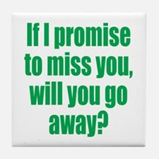 Promise to Miss You Tile Coaster