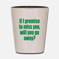 Promise to Miss You Shot Glass