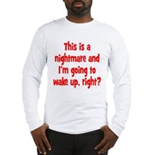 This is a Nightmare Long Sleeve T-Shirt