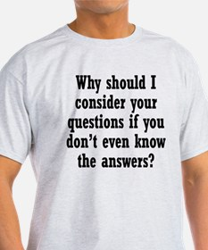 Don't Know the Answers T-Shirt