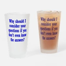 Don't Know the Answers Drinking Glass