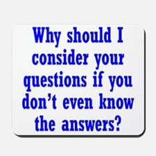 Don't Know the Answers Mousepad