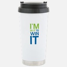 I'm in it to WIN it! Stainless Steel Travel Mug
