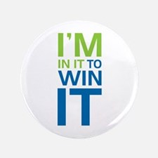 """I'm in it to WIN it! 3.5"""" Button"""